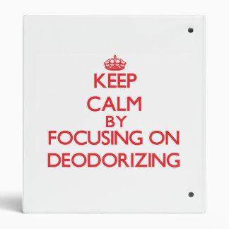 Guarde la calma centrándose en la desodorización