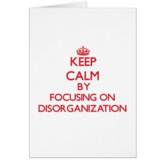 Guarde la calma centrándose en la desorganización tarjeta de felicitación