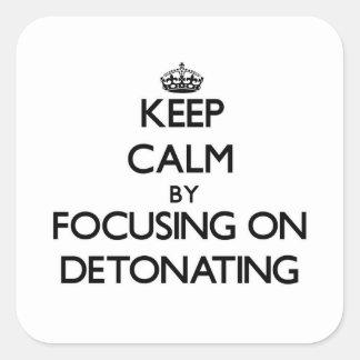 Guarde la calma centrándose en la detonación pegatinas cuadradas