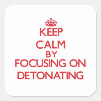 Guarde la calma centrándose en la detonación pegatina cuadrada