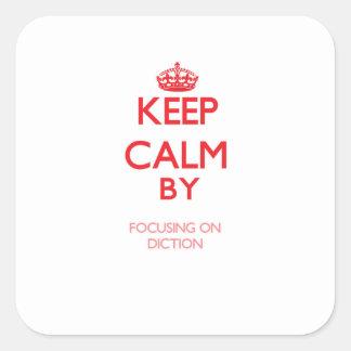 Guarde la calma centrándose en la dicción pegatina cuadrada