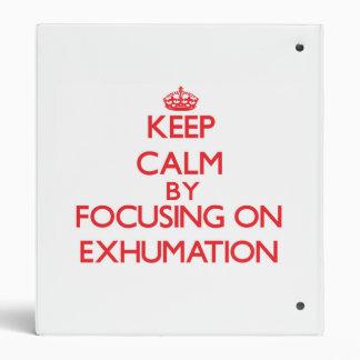 Guarde la calma centrándose en la EXHUMACIÓN