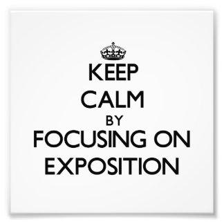 Guarde la calma centrándose en la EXPOSICIÓN Impresiones Fotográficas