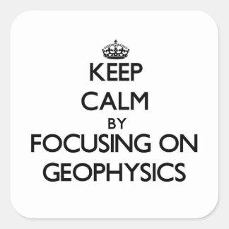 Guarde la calma centrándose en la geofísica calcomania cuadradas personalizada