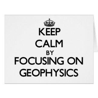 Guarde la calma centrándose en la geofísica felicitación
