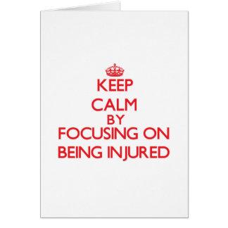 Guarde la calma centrándose en la herida tarjeta de felicitación