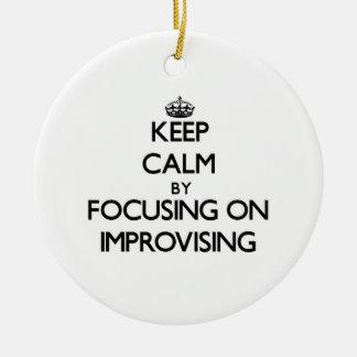 Guarde la calma centrándose en la improvisación