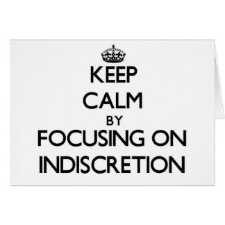 Guarde la calma centrándose en la indiscreción tarjeta de felicitación