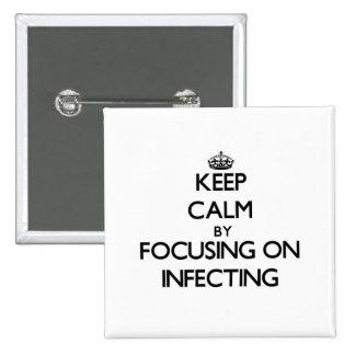 Guarde la calma centrándose en la infección