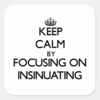 Guarde la calma centrándose en la insinuación pegatinas cuadradas