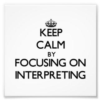 Guarde la calma centrándose en la interpretación impresión fotográfica