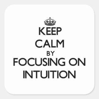 Guarde la calma centrándose en la intuición pegatina cuadradas personalizada