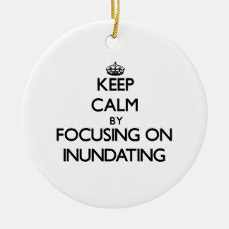 Guarde la calma centrándose en la inundación