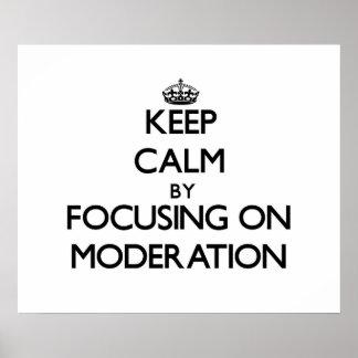 Guarde la calma centrándose en la moderación impresiones