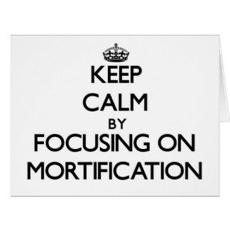 Guarde la calma centrándose en la mortificación
