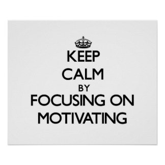 Guarde la calma centrándose en la motivación