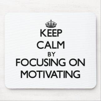 Guarde la calma centrándose en la motivación tapetes de ratón