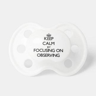 Guarde la calma centrándose en la observación