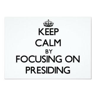 Guarde la calma centrándose en la presidencia invitación 12,7 x 17,8 cm