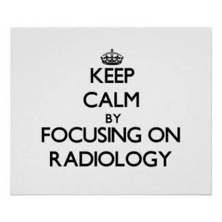Guarde la calma centrándose en la radiología