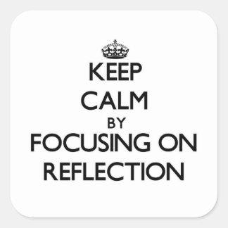 Guarde la calma centrándose en la reflexión colcomanias cuadradases