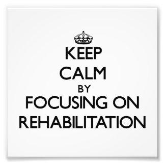 Guarde la calma centrándose en la rehabilitación