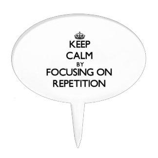 Guarde la calma centrándose en la repetición