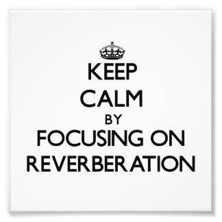 Guarde la calma centrándose en la reverberación