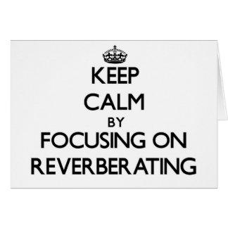 Guarde la calma centrándose en la reverberación tarjeton
