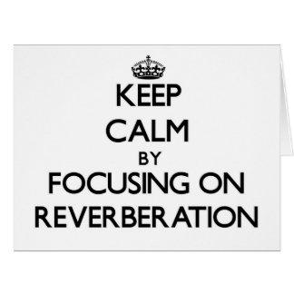 Guarde la calma centrándose en la reverberación tarjetón