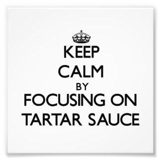 Guarde la calma centrándose en la salsa de tártaro