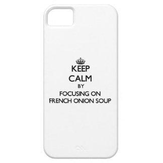 Guarde la calma centrándose en la sopa francesa de iPhone 5 carcasas