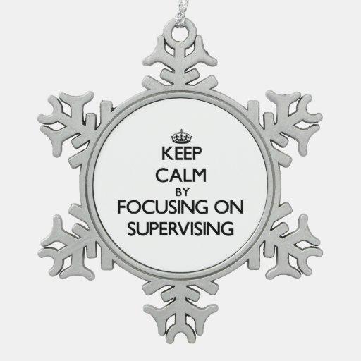 Guarde la calma centrándose en la supervisión adornos