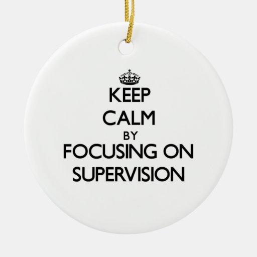 Guarde la calma centrándose en la supervisión ornatos