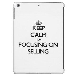 Guarde la calma centrándose en la venta