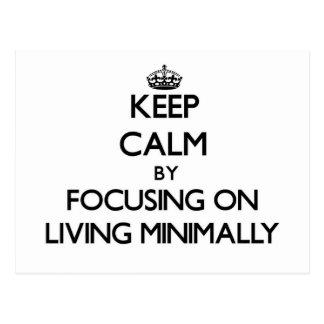 Guarde la calma centrándose en la vida como mínimo