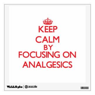 Guarde la calma centrándose en las analgesias