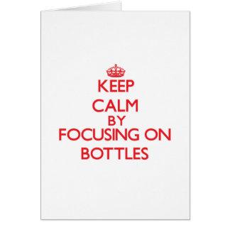 Guarde la calma centrándose en las botellas tarjeta de felicitación