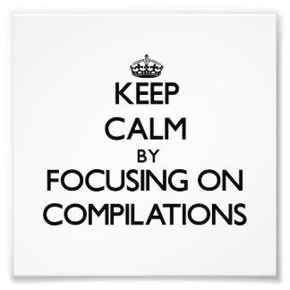 Guarde la calma centrándose en las compilaciones