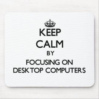 Guarde la calma centrándose en las computadoras de alfombrillas de raton