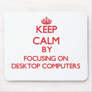 Guarde la calma centrándose en las computadoras de alfombrillas de ratón