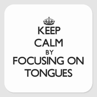 Guarde la calma centrándose en las lenguas colcomania cuadrada