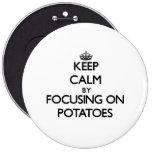 Guarde la calma centrándose en las patatas pin