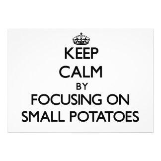 Guarde la calma centrándose en las pequeñas patata