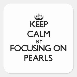 Guarde la calma centrándose en las perlas