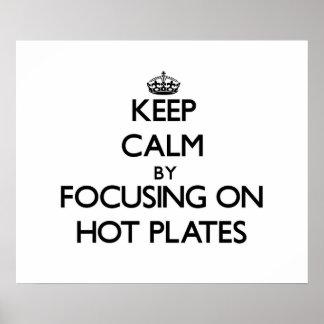 Guarde la calma centrándose en las placas caliente posters