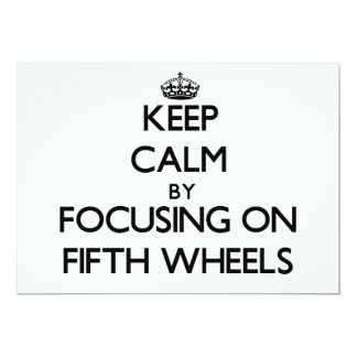 Guarde la calma centrándose en las quintas ruedas invitacion personalizada
