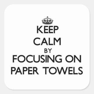 Guarde la calma centrándose en las toallas de pape