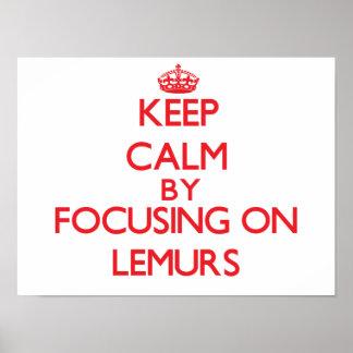 Guarde la calma centrándose en Lemurs Poster
