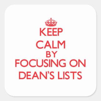 Guarde la calma centrándose en Lists de decano Pegatina Cuadradas Personalizadas